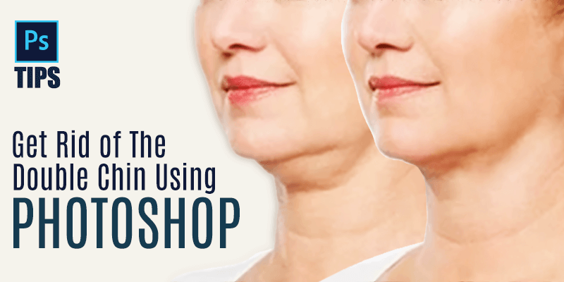 How to Get Rid of Double Chin in Photoshop